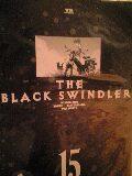 THE BLACK SWINDLER